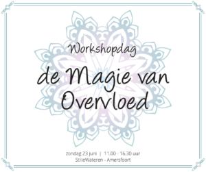 Workshopdag: de Magie van Overvloed @ StilleWateren | Amersfoort | Utrecht | Nederland